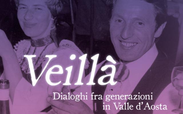 Veillà – Dialoghi fra generazioni in Valle d'Aosta